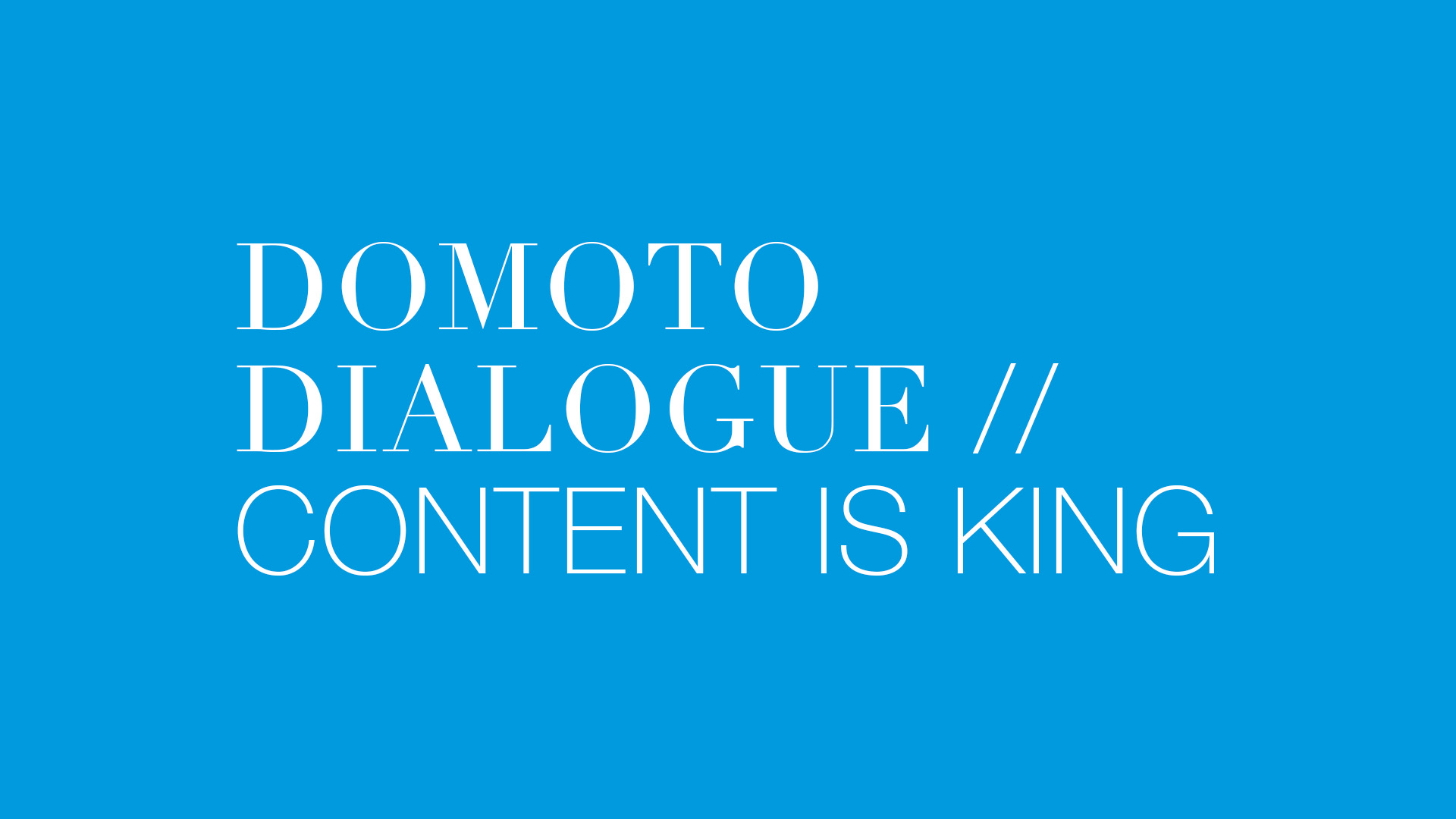 Domoto Dialogue: Content is King thumbnail